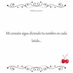 Mi corazón sigue diciendo tu nombre en cada latido... #poéticas #amo