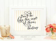 Quote printable art Don't be like the rest of them, darling. Gold and white stripes. Pretty font!