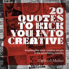 20 Quotes To Kick You Into Creativity By Ogilvy & Mather - DesignTAXI.com