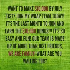 Join my team and have a chance at the $10, 000 dollar bonus ask me how! 9186350795