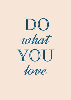 Do What You Love Do What You Love reneur size: x / 297 x 420 mm) One is black and white and . Positive Vibes, Positive Quotes, Motivational Quotes, Inspirational Quotes, Law Of Attraction Meaning, New Year Wallpaper, Girl Boss Quotes, True Feelings, Business Quotes