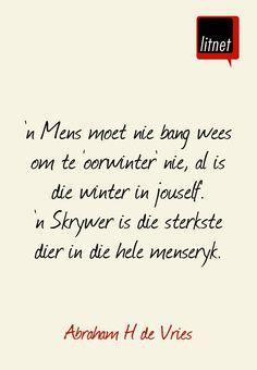 'n Mens moet nie bang wees om te oorwinter nie, al is dit winter in jouself | Abraham H de Vries | Afrikaans | skrywers | litnet