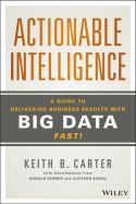 In Actionable Intelligence, Kevin B. Carter shows that business leaders are seeking actionable intelligence: the right information available at their fingertips, providing the knowledge they need to more easily make timely decisions and take proactive actions. With Carter's approach, big data has the potential to make life easier for all business stakeholders to deliver sustainable improvements. He details a new way of approaching data that can spark organizations to think bigger and act…