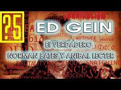 Ed Gein, el verdadero Norman Bates y Anibal Lecter. [Videos de terror]