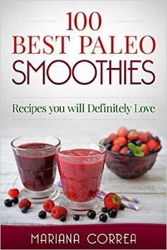 Paleo Diet Products: 100 BEST PALEO SMOOTHIES