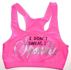 I Don't Sweat I Sparkle Cheer or Dance Sports Bra by Justcheerbows, $27.50