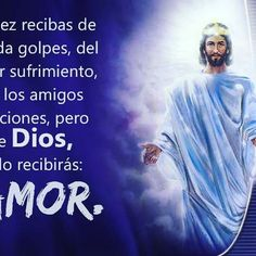 De Dios solo recibirás AMOR. #Dios #AbreTuCorazónAlSeñor #Fe