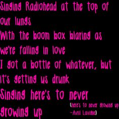 HERES TO NEVER GROWING UP! on Pinterest | Avril Lavigne ...