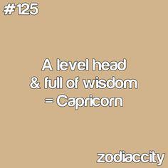 A level head & full of wisdom = Capricorn. #Capricorn #quote