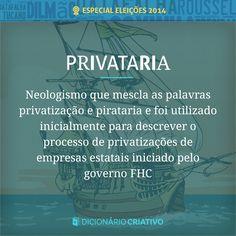 Neologismo que mescla as palavras privatização e pirataria e foi utilizada inicialmente para descrever o processo de privatizações de empresas estatais iniciado pelo governo de Fernando Henrique Cardoso.