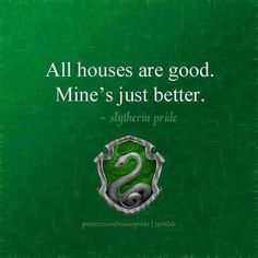 Yes, I am a Slytherin according to every Harry Potter quiz and Pottermore. Slytherin Quotes, Slytherin Pride, Ravenclaw, Slytherin Traits, Harry Potter Houses, Harry Potter Fandom, Hogwarts Houses, Hogwarts Mystery, Slytherin