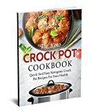 Free Kindle Book -   The Keto Crock Pot Cookbook: Quick and Easy Ketogenic Crock Pot Recipes for Your Health Check more at http://www.free-kindle-books-4u.com/cookbooks-food-winefree-the-keto-crock-pot-cookbook-quick-and-easy-ketogenic-crock-pot-recipes-for-your-health/