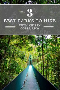 The 3 best parks to hike with kids in Costa Rica. Best travel around the world advice and tips for families.
