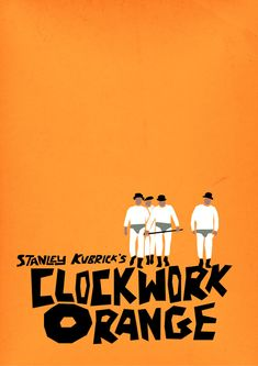 Clockwork Orange/ Laranja Mecânica #filme #movie #cinema #stanleykubrick #poster #minimalism #minimalista