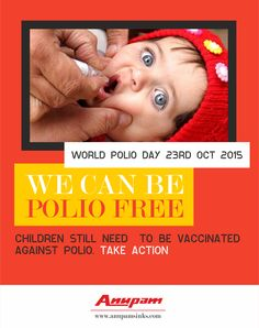World Polio Day aims to increase awareness about polio virus and to encourage further actions to reduce it from spreading.#WORLDPOLIODAY2015 #POLIO #PolioVaccine #Vaccine #Vaccination # Disease #Paralysis #Eradication #EndPolioNow