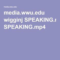 media.wwu.edu wigginj SPEAKING.mp4