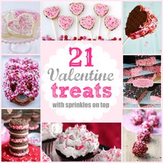 21 delicious Valentine's Day desserts with sprinkles on top!  Valentine Recipes