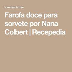 Farofa doce para sorvete por Nana Colbert | Recepedia