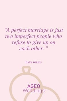 A perfect marriage is just two imperfect people who refuse to give up on each other - Dave Willis Most Beautiful Love Quotes, Dave Willis, Perfect Marriage, Giving Up, Im Not Perfect, Place Card Holders, People, I'm Not Perfect, Letting Go