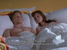 Because he believed in her. | 22 Reasons Rory Should Have Stuck With Logan