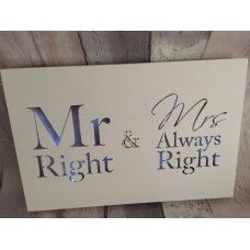Mr Right and Mrs Always Right LED plaque £17.95