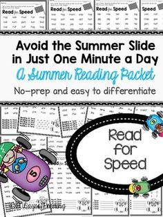 This was made to be an easy take home packet for you to send with your students over the summer.  There is a note to parents, a cover page, recording sheet and 35 read for speed activities.The packet that you send home can be differentiated  for each child or you can make a general packet of skills that you expect all kids to practice over the summer.
