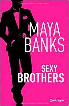Les Reines de la Nuit: Sexy Brothers l'intégrale de Maya Banks