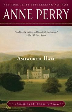 Ashworth Hall (Charlotte & Thomas Pitt Novels) by Anne Perry. $10.11. Author: Anne Perry. Publisher: Ballantine Books (September 29, 2010). 386 pages