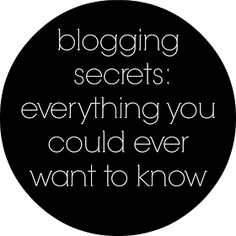 Wifessionals: Blogging Secrets - Everything You Could Ever Want To Know What an amazing resource for the beginner!  Offers several links for more specific tutorials. READ FIRST!!!