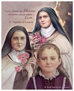 St. Therese of Lisieux!!! She is my favorite saint and I want her to be my Confermation saint! This is my favorite quote, and I love the pictures!