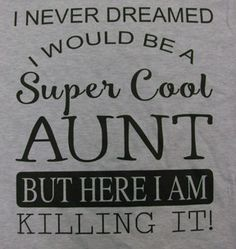 "Super Cool Aunt Short Sleeve Tee Perfect for all those ""Super Cool Aunts"" in your life! Tee is Hanes Tagless. UNISEX sizing 6-ounce, 100% ComfortSoft® cotton T"