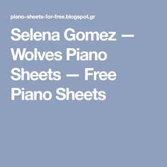 Selena Gomez — Wolves Piano Sheets — Free Piano Sheets