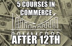 Did you study Commerce in Class 12th and you are looking best courses in commerce. This article looks at some best options in commerce