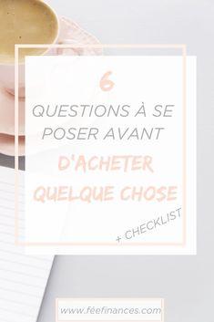 Voici 6 questions à vous poser avant d'acheter quelque chose. Ces stratégies vous aideront à réfléchir soigneusement et intentionnellement à l'achat avant de le faire, afin de garantir qu'il apportera une valeur ajoutée à votre vie. Faire Son Budget, Quelque Chose, Questions, Afin, Voici, Budgeting, Organization, Blogging, Girl Group
