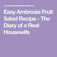 Easy Ambrosia Fruit Salad Recipe - The Diary of a Real Housewife