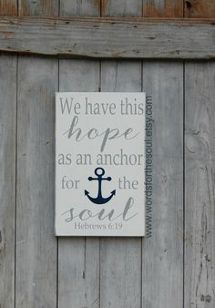 Hebrews 6:19 We have this hope as an ANCHOR for by WordsForTheSoul