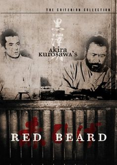 Red Beard i was skeptical about this film since everything Kurosawa i have seen up to this point has been action and/or thriller. But to my surprise this is such a heartwarming film. Toshiro Mifune, Great Films, Good Movies, The Criterion Collection, Red Beard, Japanese Film, Japanese Drama, New Wave, I Movie