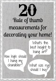 20 Rule of Thumb Measurements for Decorating Your Home!