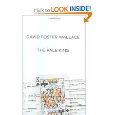 The Pale King by David Foster Wallace- amazon.com/images/I/41QIE0CcEAL._BO2,204,203,200_PIsitb-sticker-arrow-click,TopRight,35,-76_AA300_SH20_OU01_.jpg