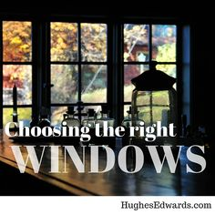 If you are designing a custom home, here's what you need to know about windows to make the best choices.