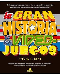 La gran historia de los videojuegos, Steven L. Kent. FNAC