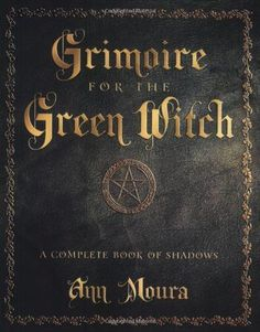 Booktopia has Grimoire for the Green Witch : A Complete Book of Shadows, A Complete Book of Shadows by Ann Moura. Buy a discounted Paperback of Grimoire for the Green Witch : A Complete Book of Shadows online from Australia's leading online bookstore. Witchcraft Books, Green Witchcraft, Occult Books, Wiccan Books, Pyramid Collection, Sabbats, Magic Spells, Kitchen Witch, Book Of Shadows
