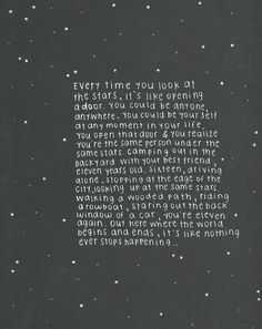 .Every time you look at the stars it's like opening a door...