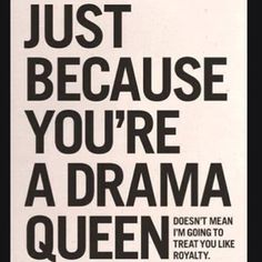 Do you have heard about emotionally excessive people who are usually called drama queens? If so, check 25 drama queen quotes to know more about them! Quotes To Live By, Me Quotes, Funny Quotes, Rebel Quotes, Night Quotes, Family Quotes, Woman Quotes, Sigmund Freud, Drama Queen Quotes