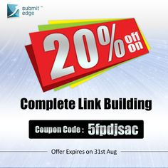 Hurry! We are offering 20% off on our Complete Link Building service! This offer is valid till 31st August, 2013. Use the coupon code while purchasing.  If you have any queries, feel free to contact us on support@submitedge.com