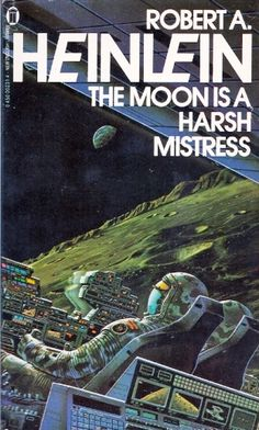 TIM WHITE - The Moon Is A Harsh Mistress by Robert A. Heinlein - 1982 New English Library