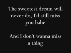 Aerosmith - I Don't Wanna Miss a Thing Lyrics - YouTube