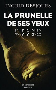 La prunelle de ses yeux - Ingrid Desjours