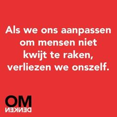 Zo dan, dát is zeker! Now Quotes, Words Quotes, Sayings, Wisdom Quotes, Life Quotes, Favorite Quotes, Best Quotes, Dutch Words, Dutch Quotes