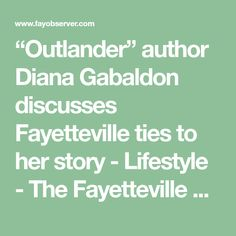 """""""Outlander"""" author Diana Gabaldon discusses Fayetteville ties to her story - Lifestyle - The Fayetteville Observer - Fayetteville, NC Historical Romance, Historical Fiction, Bonnie Prince, Boyfriend Games, The Fiery Cross, Debbie Macomber, Book Boyfriends, Diana Gabaldon, Outlander Series"""